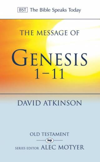The Message of Genesis 1-11 (BST)