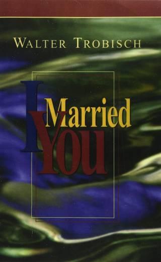 I Married You-Trobisch