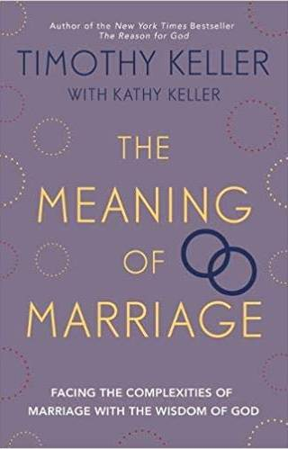 The Meaning of Marriage- Keller