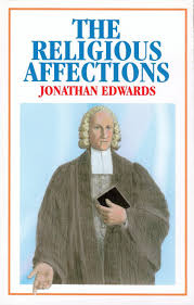 The Religious Affections – Edwards