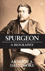 Spurgeon- A Biography – Dallimore