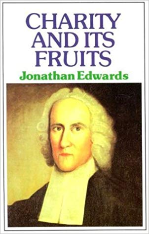 Charity And Its Fruit-Edwards