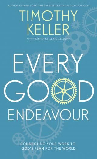 Every Good Endeavour by Tim Keller